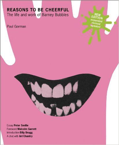 Reasons to be Cheerful: The Life and Work of Barney Bubbles: Amazon.co.uk: Paul Gorman, Barney Bubbles: 9780955201745: Books