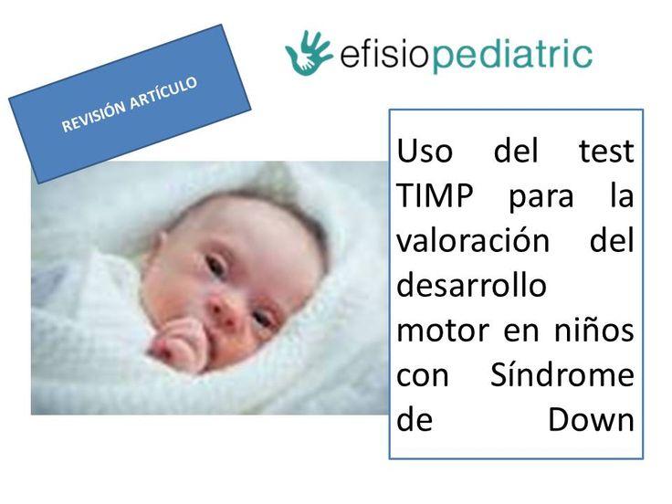 Revisión de articulo que revisa la fiabilidad de usar el TIMP como  herramienta para valorar el desarrollo en niño con SD