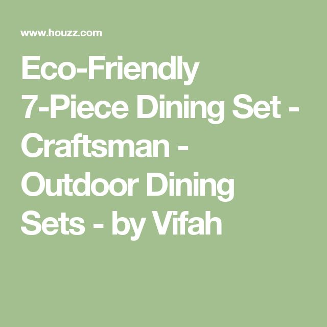 Eco-Friendly 7-Piece Dining Set - Craftsman - Outdoor Dining Sets - by Vifah
