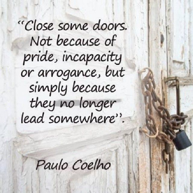 Letting Go By Paul Coelho | #quotes #lettingo #love #relationships  #lovequotes. Closed DoorsThe ...