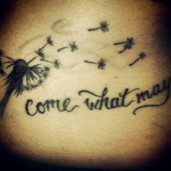 My Blowing away dandelion tattoo lyrics come what may (first tattoo)
