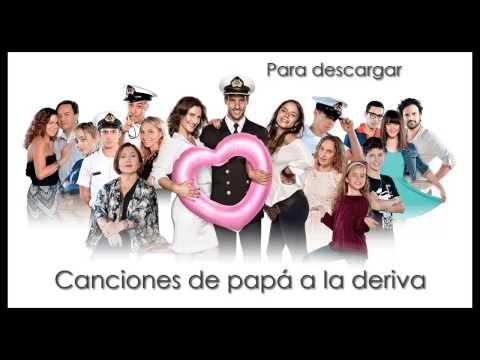Canciones De Papá A La Deriva - YouTube