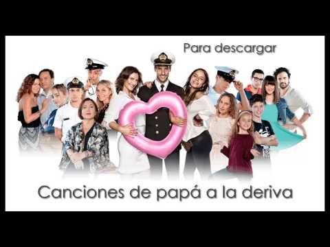 Canciones De Papá A La Deriva - YouTube