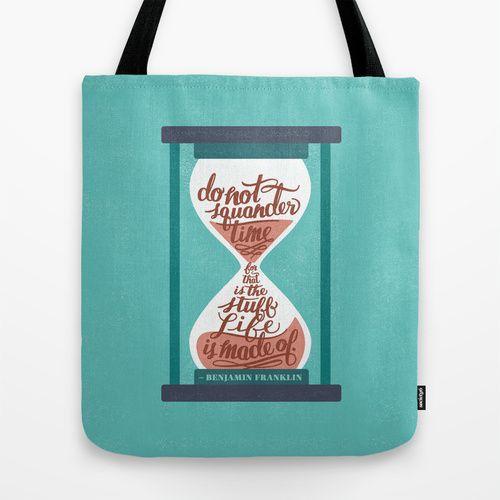 """""""Do not squander time..."""" - Benjamin Franklin  Tote Bag"""