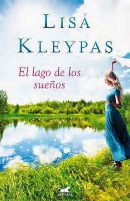 Vomitando mariposas muertas: El lago de los sueños - Lisa Kleypas