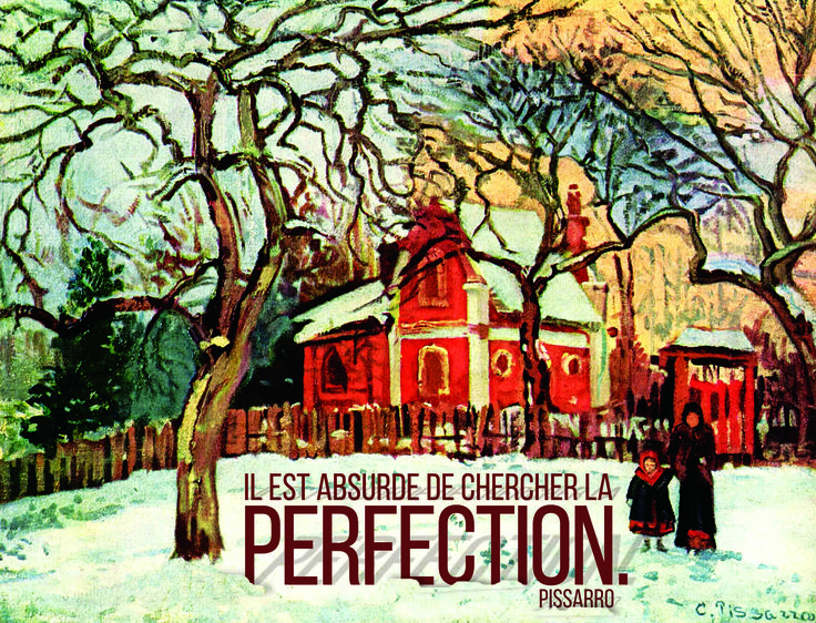 It is absurd to look for perfection -  Pissarro #perfection #senseless #looking  http://www.amazon.ca/CAMILLE-PISSARRO-Collectif/dp/1844847179/ref=sr_1_3?s=books&ie=UTF8&qid=1425863576&sr=1-3&keywords=camille+parkstone