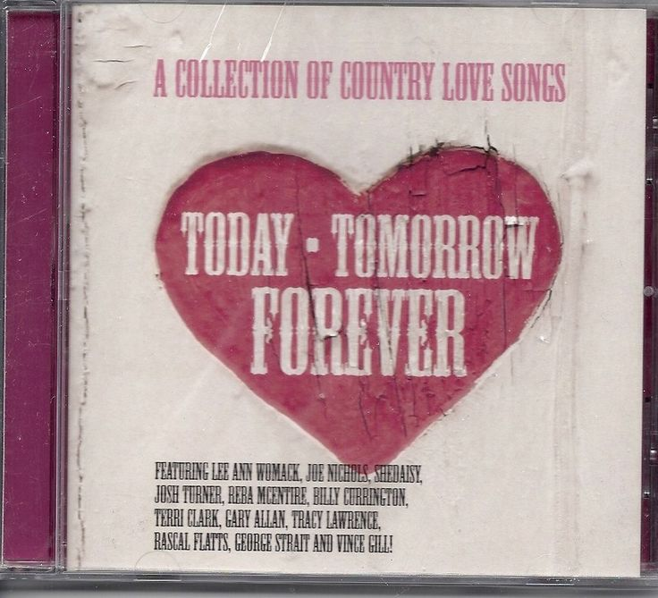 COUNTRY LOVE SONGS OF TODAY, TOMORROW AND FOREVER MUSIC CD - NEW    eBay