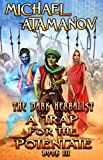 A Trap for the Potentate  (The Dark Herbalist Book #3) LitRPG series by Michael Atamanov (Author) #Kindle US #NewRelease #ScienceFiction #SciFi #eBook #ad