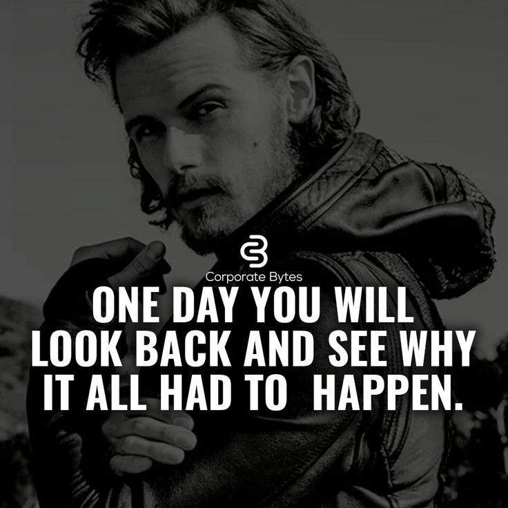 One day you will look back and see why it all had to happen.