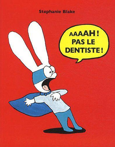 Aaaah ! Pas le dentiste ! de Stephanie Blake http://www.amazon.fr/dp/2211209521/ref=cm_sw_r_pi_dp_wlnVvb095DZH6