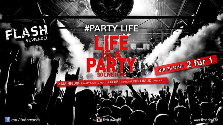#PARTY #LIFE | #Im #Club #HIP #HOP   				 									 								  									 					 				 				  					 					4. #Februar 2017 - 22:00  / #Flash #St WendelEisenbahnstrasse 2 - 66606 #Sankt #Wendel #Germany  ▶▶▶  #LIFE #IS A #PARTY ★ #SO #LIVE #IT #UP #In #das #neue #Jahr #starten #wir #mit #PARTY LIFE!!! #Die #ganze #Nacht #gibt #es #Party #auf #allen Floors!  #LIFE #is a PARTY!!! #Bis 23 #UHR http://saar.city/?p=40784