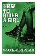 """How to Build a Girl by Caitlin Moran: The New York Times bestselling author hailed as """"the UK's answer to Tina Fey, Chelsea Handler, and Lena Dunham all rolled into one"""" ( Marie Claire ) makes her fiction debut with a hilarious yet deeply moving coming of age novel. What do you do..."""