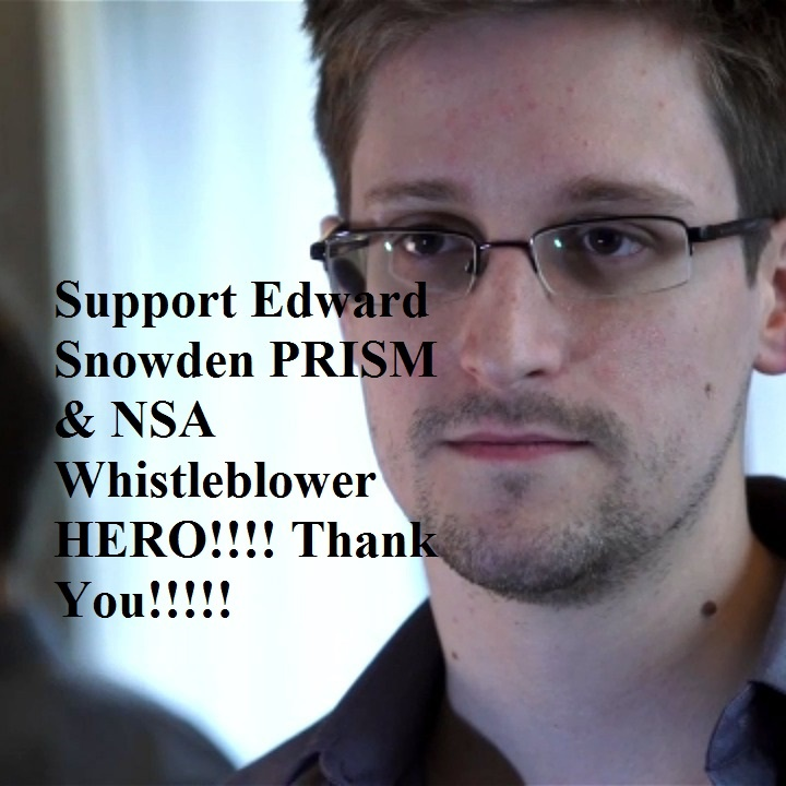 Support Edward Snowden PRISM & NSA Whistle blower HERO!!!! Thank You www.infowars.com