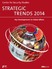 Strategic trends 2014 : key developments in global affairs / ed. by Oliver Thränert, Martin Zapfe ; aut.: Lisa Watanabe [et al.] ; Center for Security Studies. -- Zürich :  Center for Security Studies,  2014.