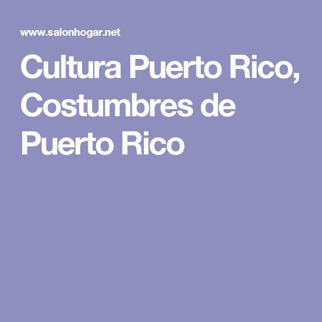 Cultura Puerto Rico, Costumbres de Puerto Rico