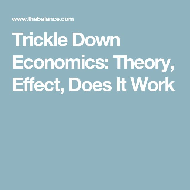 how the trickle down theory works in How does trickle down economics work  5 following  30 answers 30 report abuse are you sure you want to delete this answer  trickle down theory myth.
