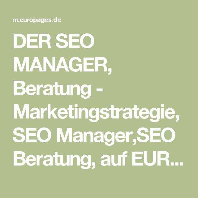 DER SEO MANAGER, Beratung - Marketingstrategie,SEO Manager,SEO Beratung, auf EUROPAGES.