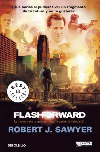 Flashforward (BEST SELLER): Amazon.es: Robert J. Sawyer: Libros