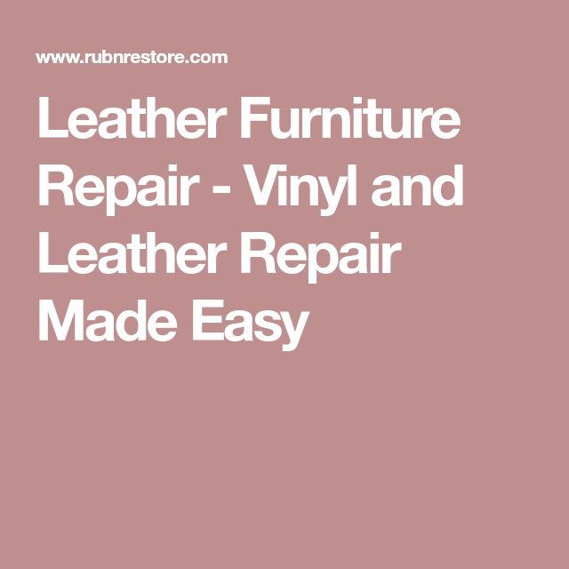 Leather Furniture Repair - Vinyl and Leather Repair Made Easy