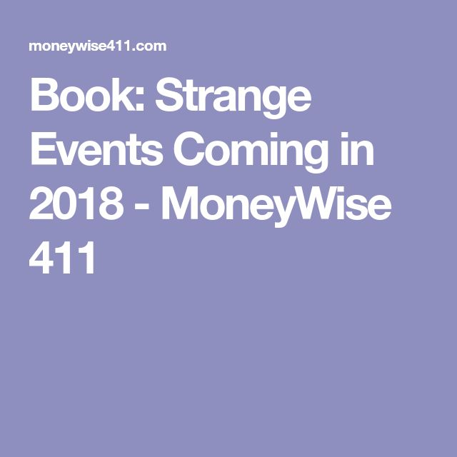 Book: Strange Events Coming in 2018 - MoneyWise 411
