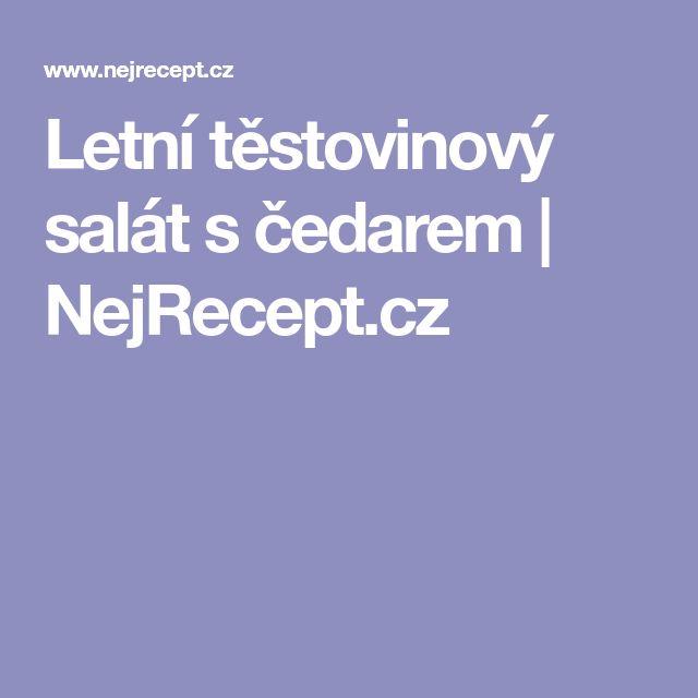 Letní těstovinový salát s čedarem | NejRecept.cz