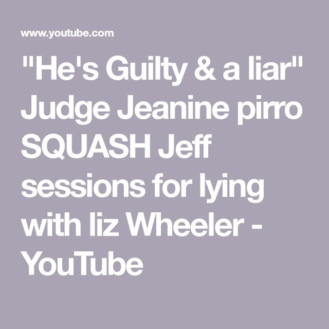 """""""He's Guilty & a liar"""" Judge Jeanine pirro SQUASH Jeff sessions for lying with liz Wheeler - YouTube"""