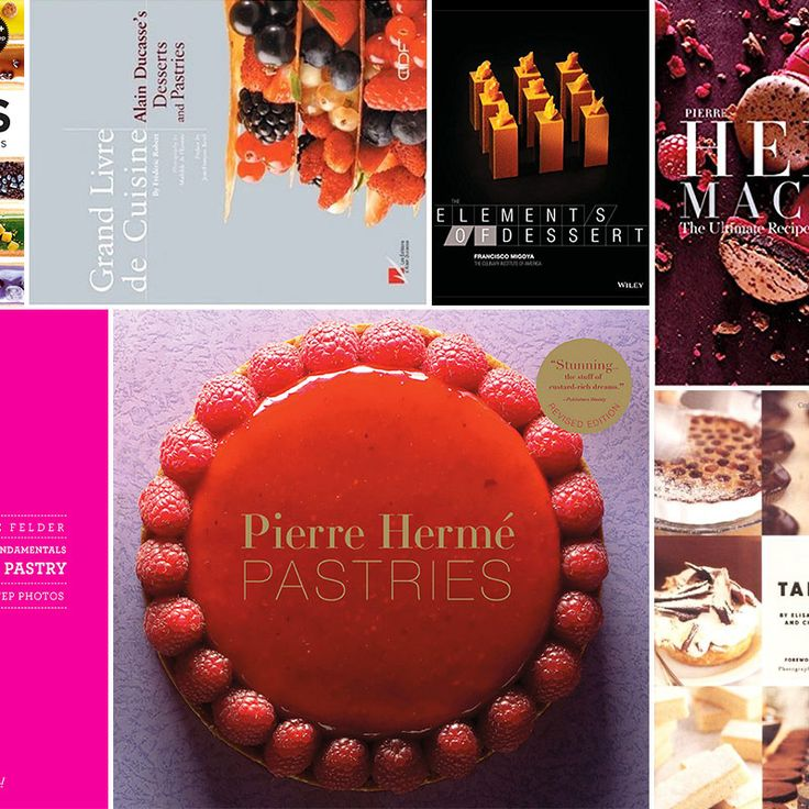The Best French Pastry Books, According to Pastry Chefs French pastries, Dessert book, Dessert