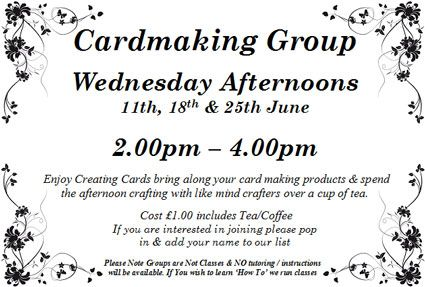 Cardmaking Group meet 2nd, 3rd & 4th Wednesday of the month