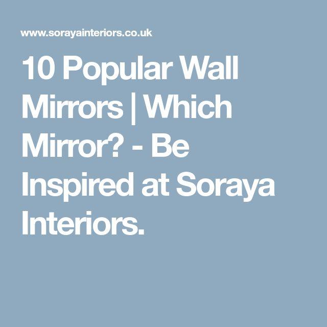 10 Popular Wall Mirrors | Which Mirror? - Be Inspired at Soraya Interiors.