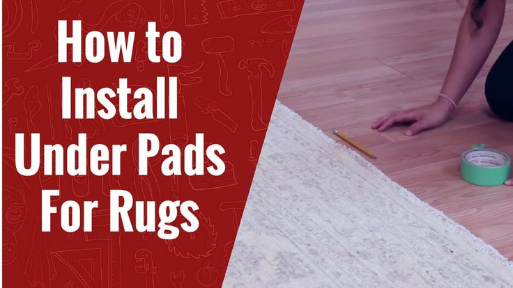 How to Install Under Pads for Rugs