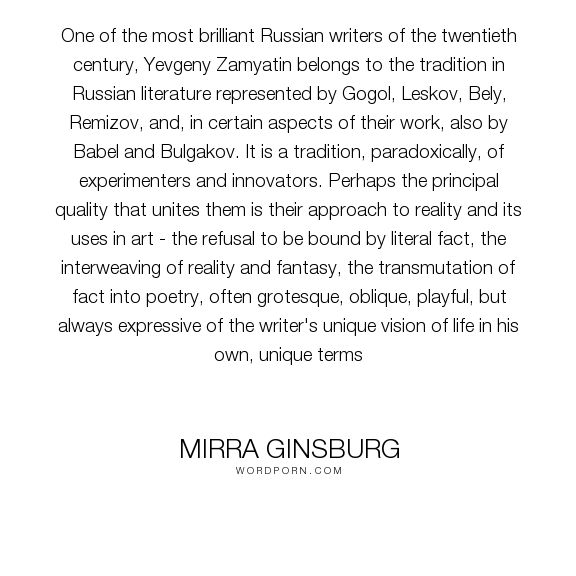 "Mirra Ginsburg - ""One of the most brilliant Russian writers of the twentieth century, Yevgeny Zamyatin..."". writing, realism, fantasy, writers, russian-literature, russian-author, zamyatin"