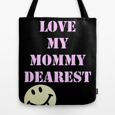 Mommy Dearest Tote Bag by RQ Designs (Retro Quotes) - $22.00
