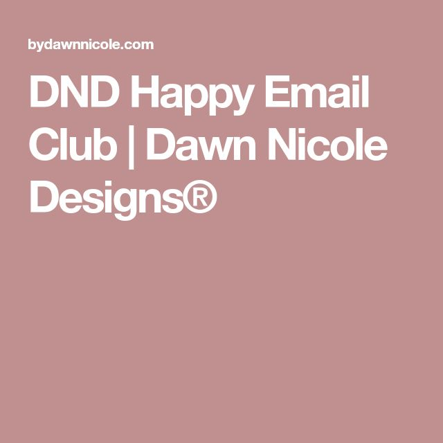 DND Happy Email Club | Dawn Nicole Designs®