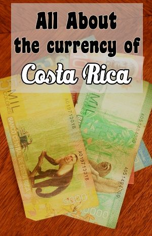 All about Costa Rican currency - find out the exchange rate and what the bills look like