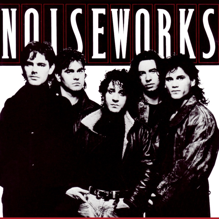 Noiseworks-great rock band. Jon Stevens lead singer.