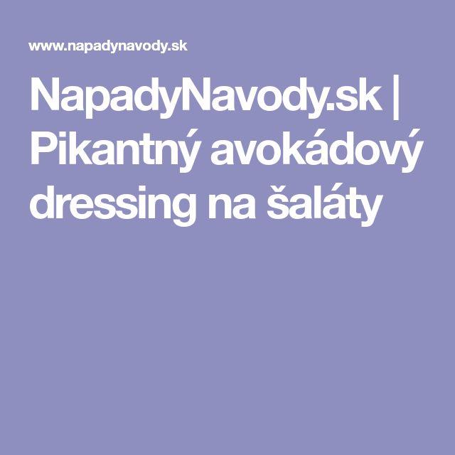 NapadyNavody.sk | Pikantný avokádový dressing na šaláty