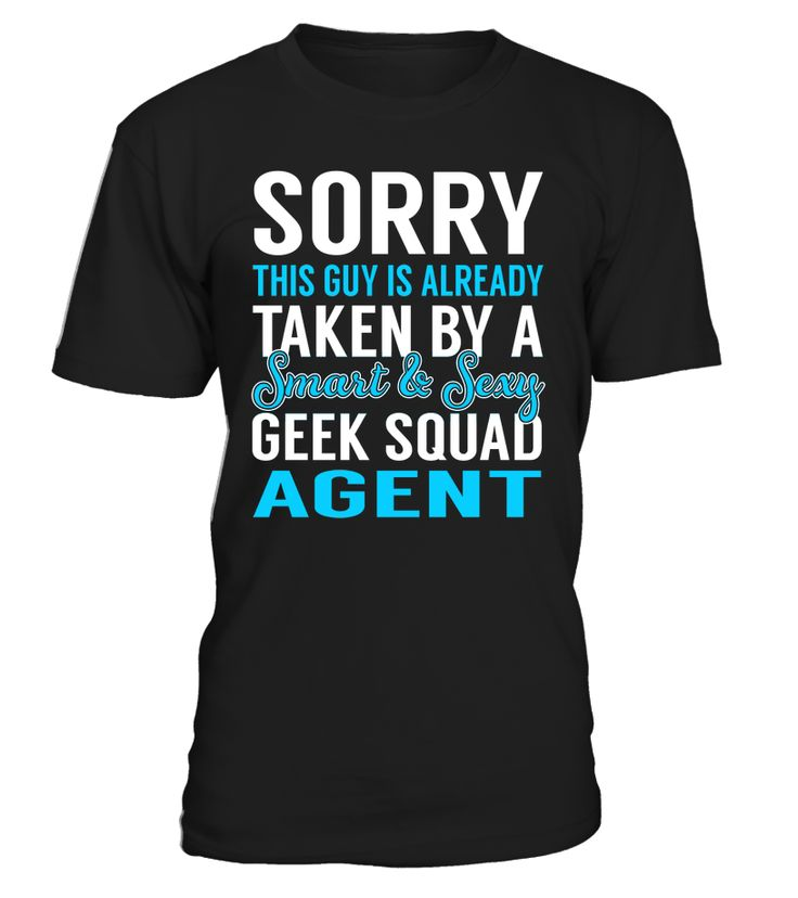 Sorry This Guy Is Already Taken By A Smart & Sexy Geek Squad Agent #GeekSquadAgent