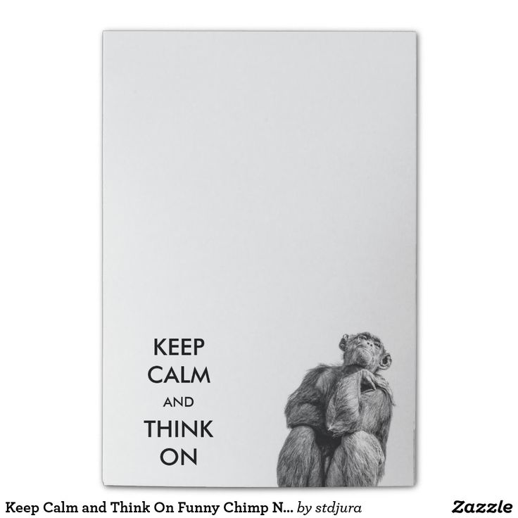 Keep Calm and Think On Funny Chimp Notes  #KeepCalm  #Think #Funny #Chimp #Notes #office #animals #monkey #blackandwhite #zazzle