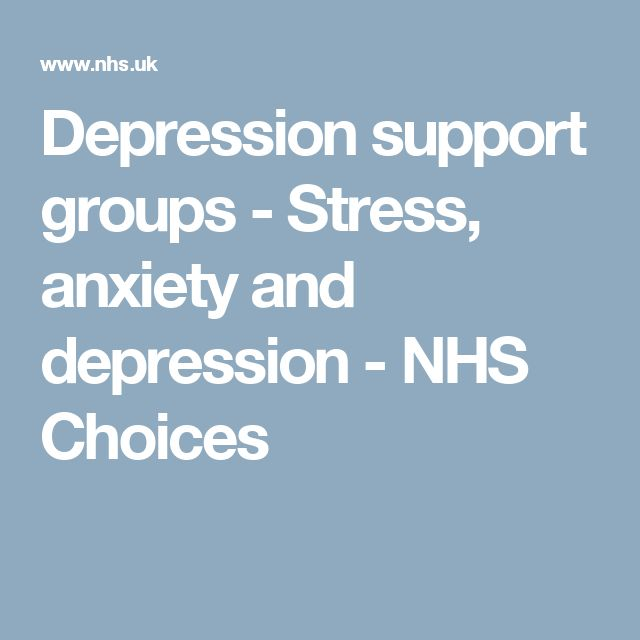 Depression support groups - Stress, anxiety and depression - NHS Choices