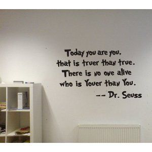Dr Seuss Today you are you wall art vinyl decals stickers: Wall Art, Vinyls Decals, Kids Bedrooms, Kids Playrooms, Playrooms Wall, Plays Rooms, Wall Decals, Dr. Seuss, Kids Rooms