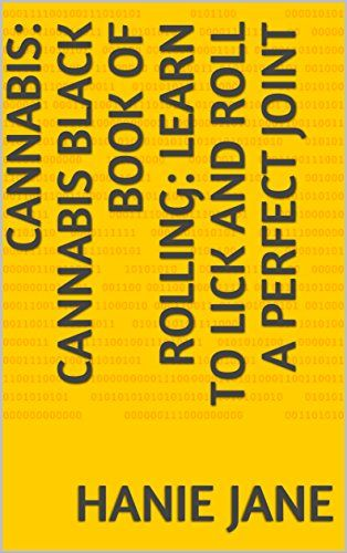 CANNABIS: CANNABIS BLACK BOOK OF ROLLING: LEARN TO LICK AND ROLL A PERFECT JOINT