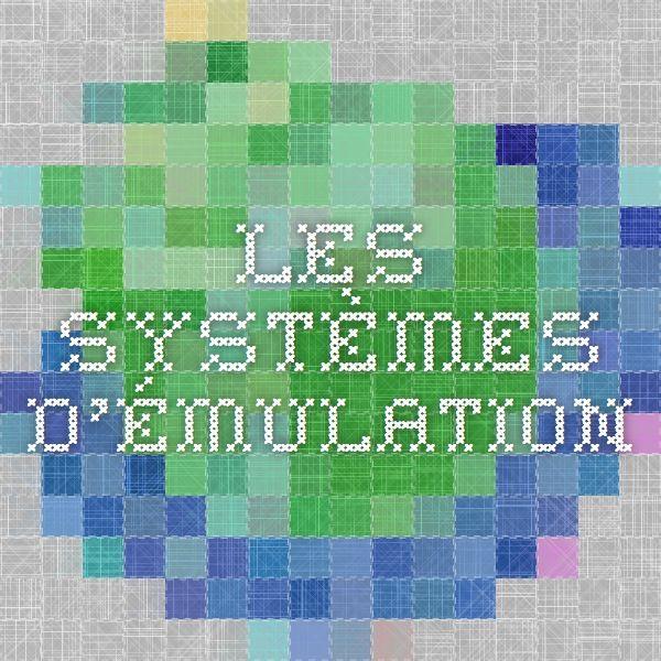 Les systèmes d'émulation