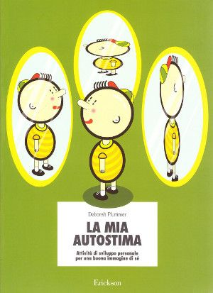 Un manuale con più di 100 attività rivolte a bambini, genitori ed insegnanti, su come costruire e mantenere un buon livello di autostima - Recensione