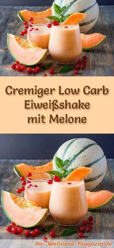 Eiweißshake mit Melone selber machen - ein gesundes Low-Carb-Diät-Rezept für Frühstücks-Smoothies und Proteinshakes zum Abnehmen - ohne Zusatz von Zucker, kalorienarm, gesund ...