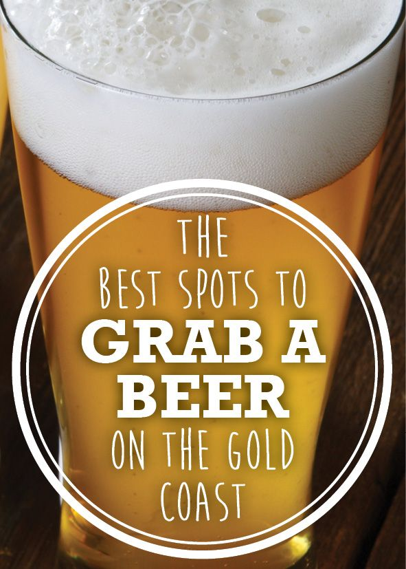 Your ultimate guide to the Gold Coast's best beer bars, bottoms up!