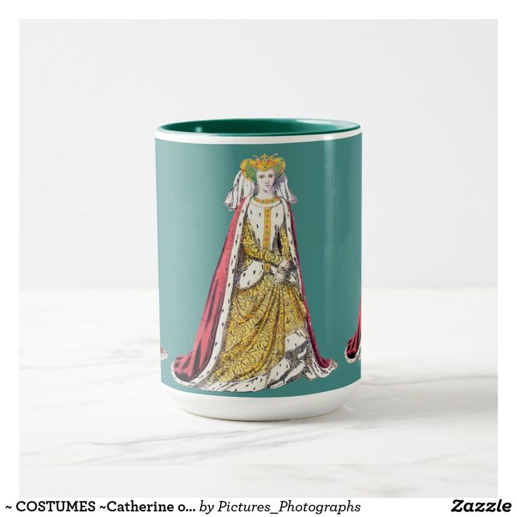 ~ COSTUMES ~Catherine of Valois~ Henry 5th ~ 1420~ Mug