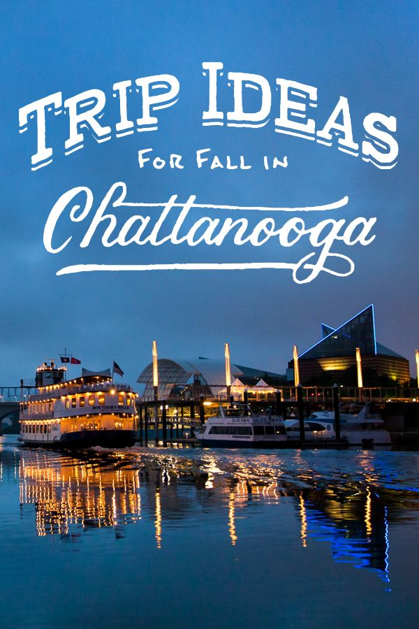 Trip Ideas for Fall in Chattanooga, Tennessee | Come experience the kind of beauty you didn't think existed anymore. Use this itinerary to plan your trip.