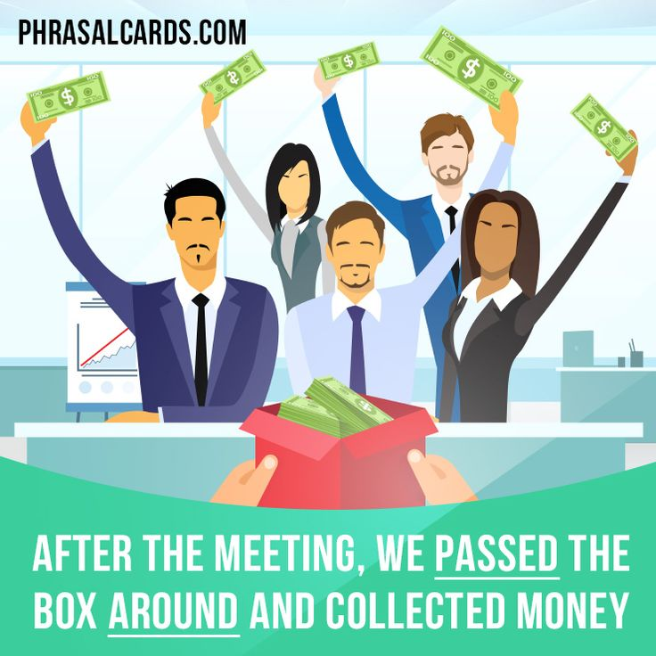 """""""Pass around"""" means """"to pass something from person to person in a group"""".  Example: After the meeting, we passed the box around and collected money.  #phrasalverb #phrasalverbs #phrasal #verb #verbs #phrase #phrases #expression #expressions #english #englishlanguage #learnenglish #studyenglish #language #vocabulary #dictionary #grammar #efl #esl #tesl #tefl #toefl #ielts #englishlearning #vocab #wordoftheday #phraseoftheday"""