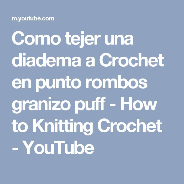 Como tejer una diadema a Crochet en punto rombos granizo puff - How to Knitting Crochet - YouTube