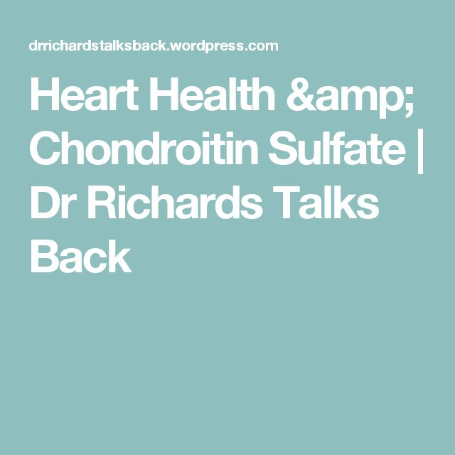 Heart Health & Chondroitin Sulfate | Dr Richards Talks Back